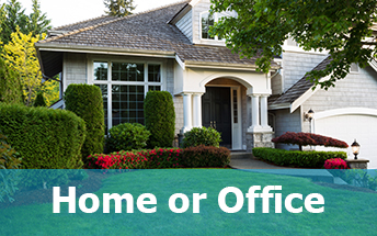 Your Home or Office